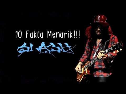 10 FAKTA MENARIK TENTANG SLASH!!! Mp3