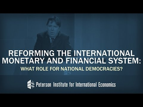 Paul Tucker: Reforming the Intl. Monetary & Financial System: What Role for National Democracies?