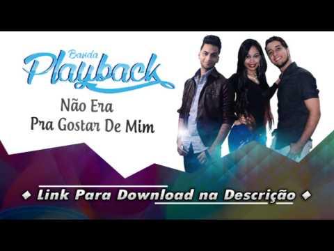 Banda Playback - Não Era Pra Gostar De Mim