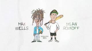 Dylan Rockoff - Highlight Reel (w/ Max Wells)