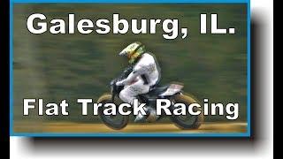 Galesburg 9, Motorcycle Racing Videos, Flat Track Races 8-16-2019