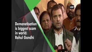 Demonetisation is biggest scam in world: Rahul Gandhi - #ANI News