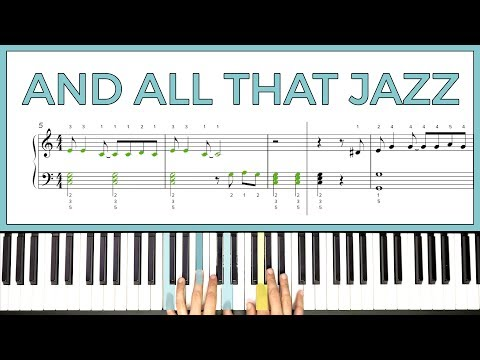 How to play ''AND ALL THAT JAZZ' from 'Chicago' on the piano -- Playground Sessions