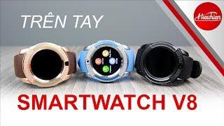 [Hieuhien.vn] Trên tay Smartwatch V8 đẹp nhất 2017