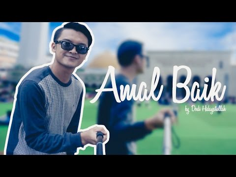 Dodi Hidayatullah - Amal Baik Official Video Clip