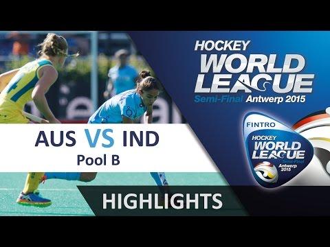 Australia V India Match Highlights - Antwerp Women's HWL (2015)
