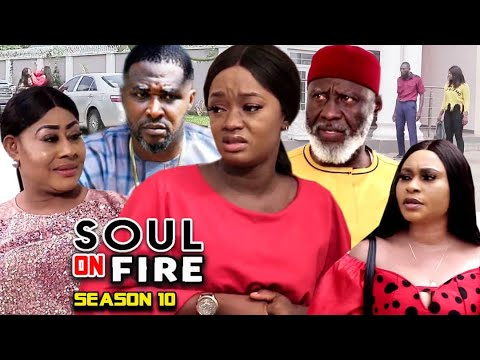 Download SOUL ON FIRE SEASON 10  (Trending  New Movie Full HD) Onny Micheal 2021 Latest Nigerian New  Movie