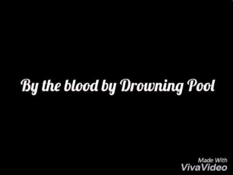 Drowning Pool - By The Blood (with lyrics)