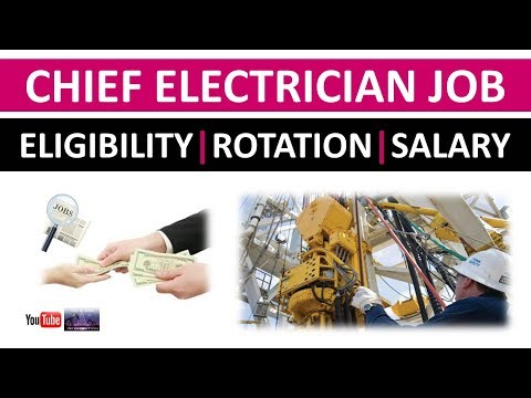 Chief Electrician Job | Eligibility | Rotation | Salary | Oil And Gas Rig