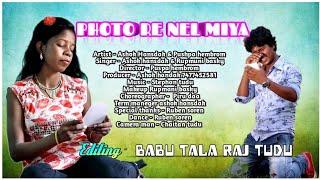 Gambar cover Photo Re Nel Miya Mone Te Ho Men Giya || New Santhali video || Ashok Hansdak