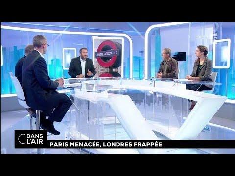 Paris menacée, Londres frappée #cdanslair 15.09.2017