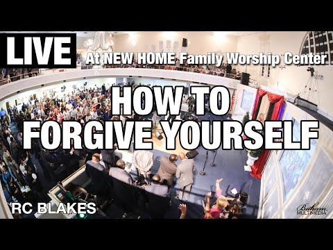 How To Forgive Yourself- Live at NEW HOME Family Worship Center Of NEW ORLEANS