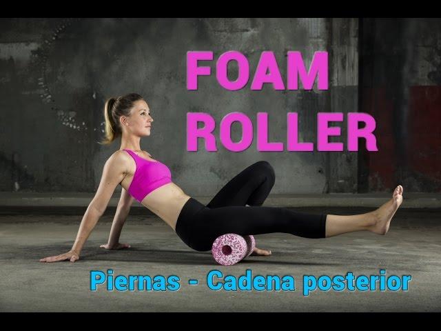 ¿Cómo usar un Foam Roller? Ejercicios de piernas I