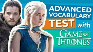 Advanced English Vocabulary Test with Game of Thrones