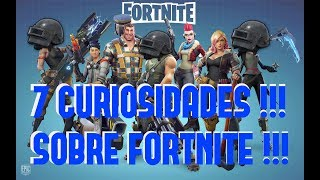 7 THINGS YOU MAY NOT KNOW ABOUT FORTNITE !!! FORTNITE BATTLE ROYALE CURIOSITIES !!!