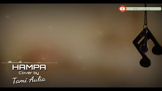 Download Mp3 Hampa Ari Lasso Cover By Tami Aulia  Lirik