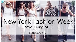 New York Fashion Week VLOG | BusbeeStyle TV