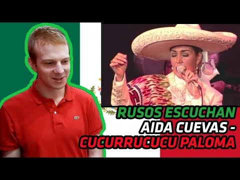 RUSSIANS REACT TO MEXICAN MUSIC | AIDA CUEVAS - CUCURRUCUCU PALOMA | REACTION
