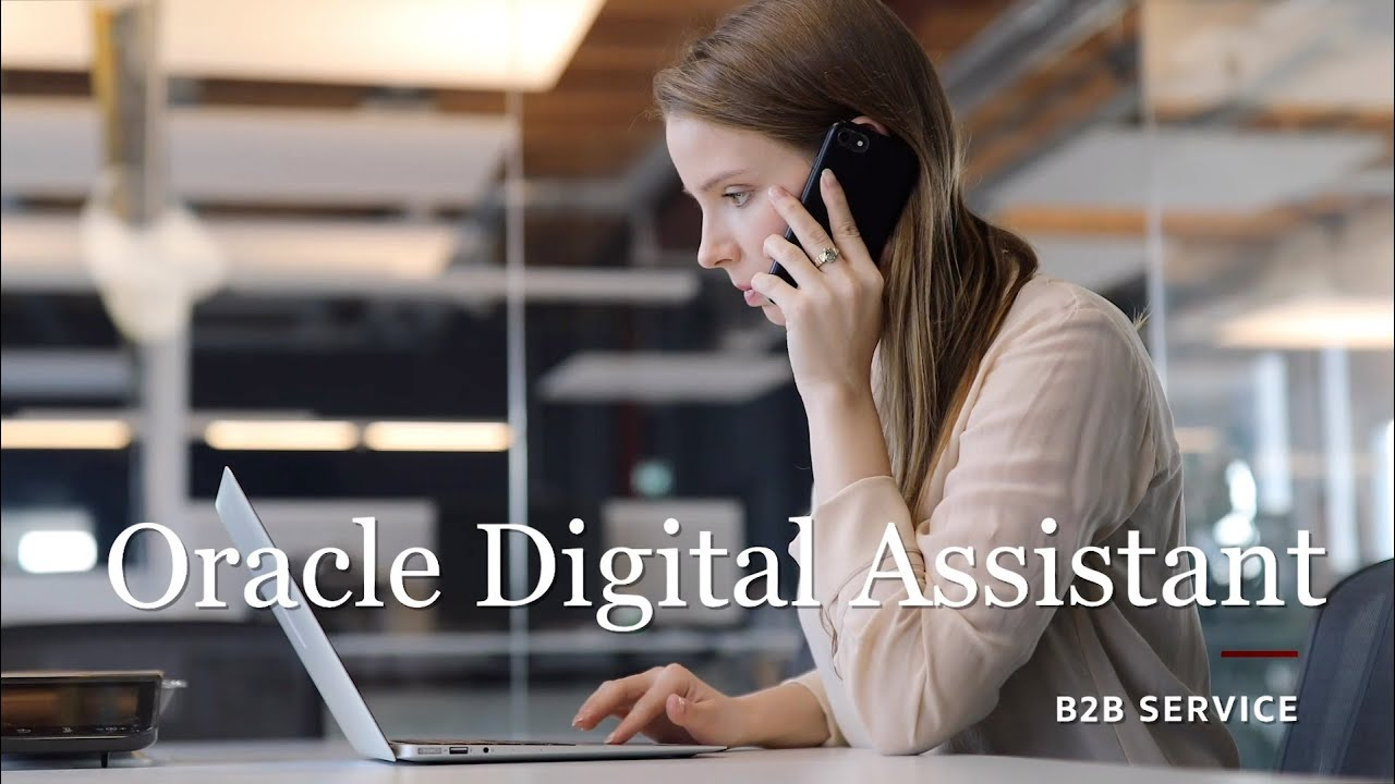 Oracle Digital Assistant for B2B Service - YouTube