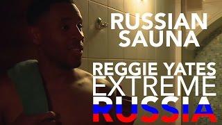 Russian sauna | Reggie Yates