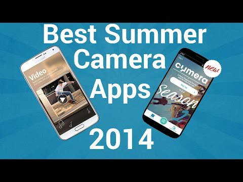 Top 5 Best Android Camera Apps Summer 2015!