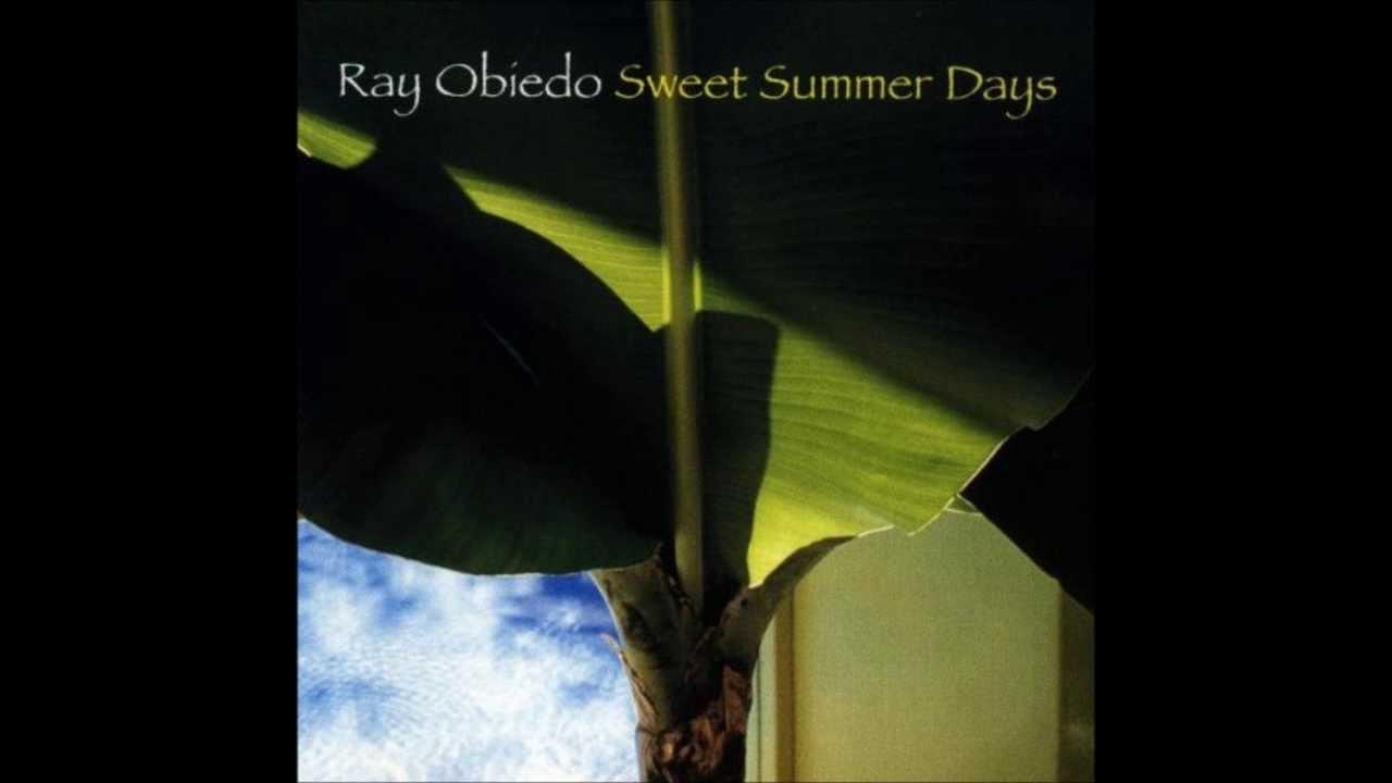 ray-obiedo-sweet-summer-days-feat-peabo-bryson-hd-mountfireeyes