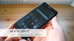 LG K10 (2017) | Einsteiger-Smartphone mit 120° Weitwinkel-Kamera im Test [Deutsch]