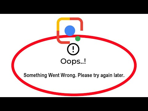 Fix Google Lens Oops Something Went Wrong Error Please Try Again Later Problem Solved