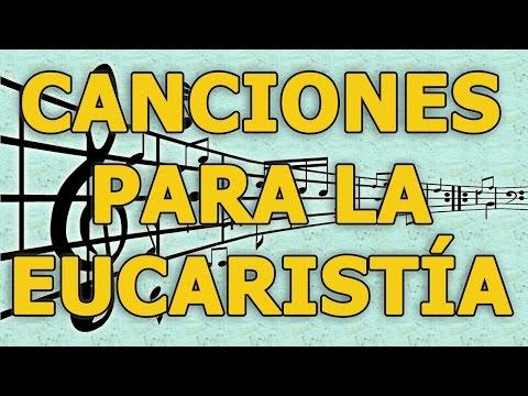 Canciones para la Eucaristía - Alabanzas para la Misa