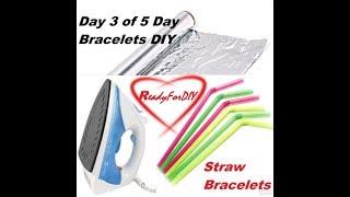 DIY Bracelets Out Of Straws - So Easy - Day 3 Of Day 5 Bracelets DIYs