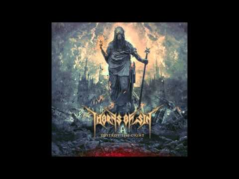Thorns Of Sin - Destroy The Light (Full Album)