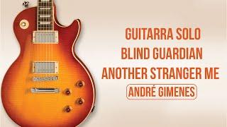 Blind Guardian - Another Stranger me - Solo - Professor de Guitarra em Santo André