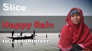Happy Rain I SLICE I Full documentary