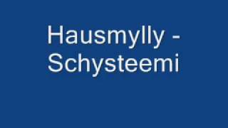 Hausmylly - Schysteemi