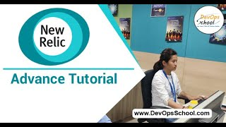 New Relic Advance Tutorial for Beginners with Demo 2020 — By DevOpsSchool