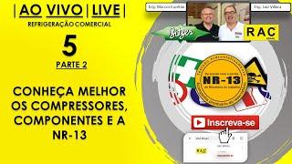 LIVE RAC - Conheça Melhor os Compressores, Componentes e a NR-13 (PARTE 2)
