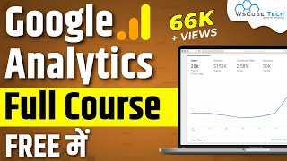 Google Analytics Tutorial in Hindi ( Step by Step)  Full Course | WsCube Tech