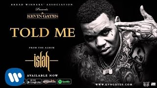 Watch Kevin Gates Told Me video