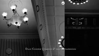 Dale Cooper Quartet & the Dictaphones / Céladon Bafre