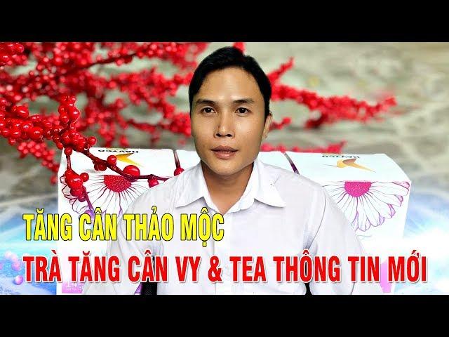 TĂNG CÂN THẢO MỘC TRÀ TĂNG CÂN VY TEA THÔNG TIN MỚI 2019 | Trà thảo mộc Vy Tea | LH: 0973 162 749