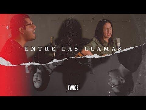 TWICE MÚSICA - Entre las llamas (Hillsong United - Another in the fire en español)