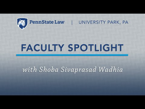 Penn State Law Faculty Spotlight: Shoba Sivaprasad Wadhia