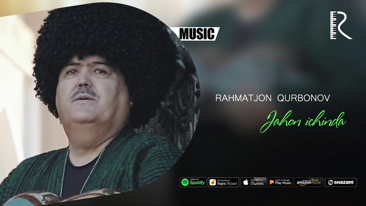 Rahmatjon Qurbonov - Jahon ichinda (music version)
