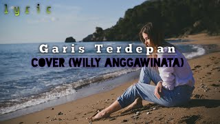 Download lagu Garis Terdepan(lyric) - fiersa besari_cover (willy anggawinata)