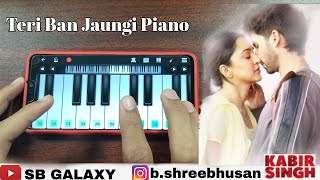 teri-ban-jaungi-in-piano-tera-ban-jaunga-piano-cover-piano-tutorial-lesson-kabir-singh-piano