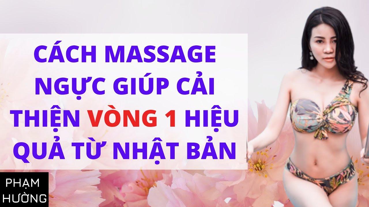 Cách massage ngực giúp cải thiện vòng 1 hiệu quả từ Nhật Bản