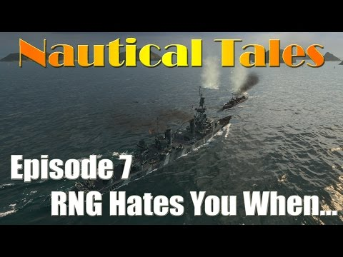 Nautical Tales #7  - RNG Hates You When...