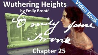 Chapter 25 - Wuthering Heights by Emily Brontë