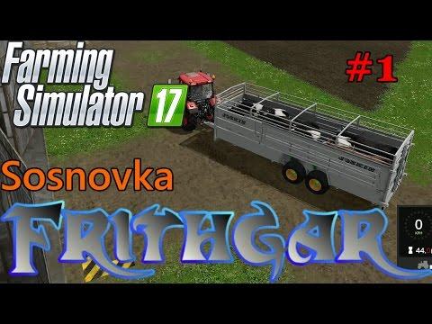 Let's Play Farming Simulator 2017, Sosnovka #1: Buying Our F