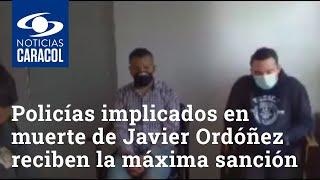 Policías implicados en muerte de Javier Ordóñez reciben la máxima sanción disciplinaria